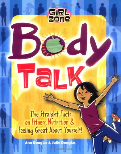 9781897066621: Body Talk: The Straight Facts on Fitness, Nutrition, and Feeling Great About Yourself! (Girl Zone)