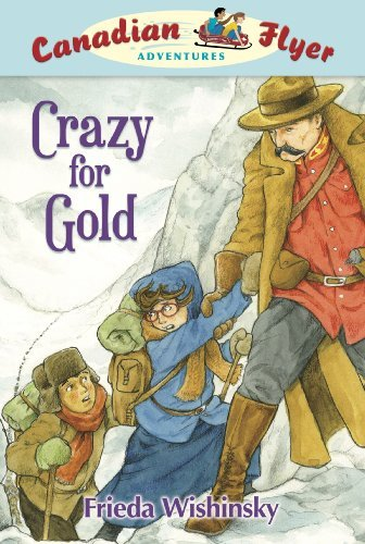 9781897066935: Canadian Flyer Adventures #3: Crazy for Gold