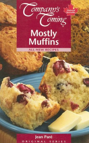 9781897069035: Mostly Muffins (Company's Coming) (Company's Coming) (Original Series)