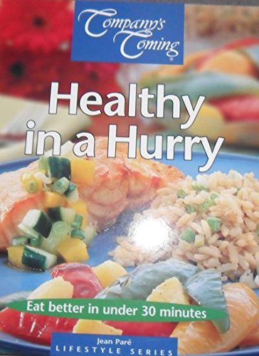 9781897069158: Healthy in a Hurry: Company's Coming