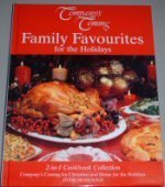 9781897069561: Company's Coming Family Favourites for the Holidays (2-in-1 Cookbook Collection)