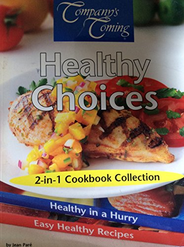 Healthy Choices 2-in-1 Cookbook Collection: Healthy in a Hurry / Easy Healthy Recipes: Pare, ...