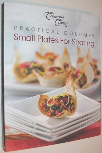 9781897069745: Company's Coming Practical Gourmet Small Plates for Sharing