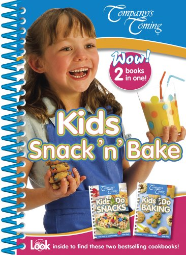 9781897069851: Kids Snack 'n' Bake (2-in-1 Cookbook Collection)