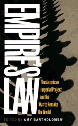 Empire's Law: The American Imperial Project and: Bartholomew, Amy