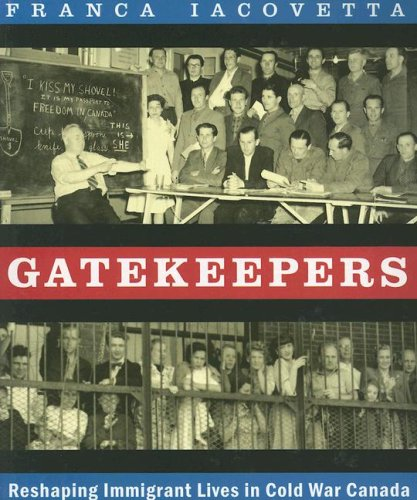 9781897071113: Gatekeepers: Reshaping Immigrant Lives in Cold War Canada