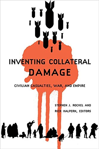 9781897071120: Inventing Collateral Damage: Civilian Casualties, War, and Empire
