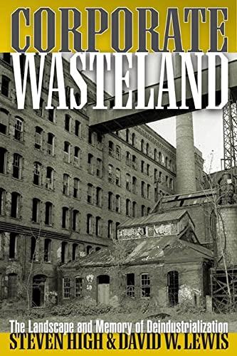 9781897071243: Corporate Wasteland: The Landscape and Memory of Deindustrialization