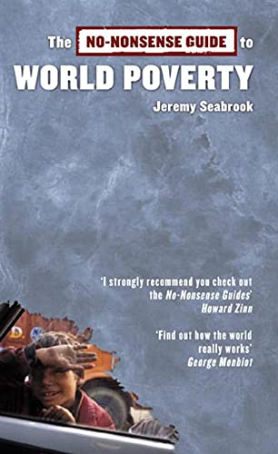 No-Nonsense Guide to World Poverty: Seabrook, Jeremy