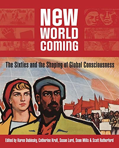 9781897071519: New World Coming: The Sixties and the Shaping of Global Consciousness
