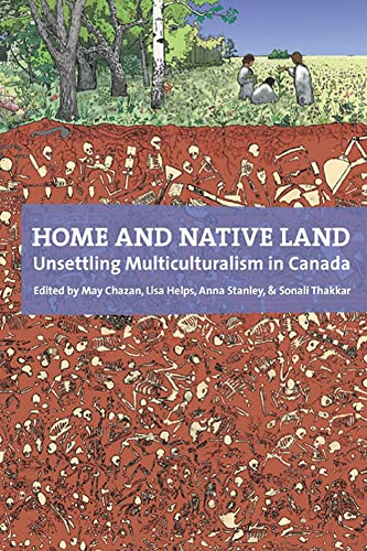 Home and Native Land: Unsettling Multiculturalism in: Anna Stanley, Lisa