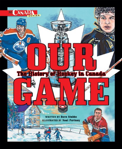 Our Game : The History of Hockey in Canada