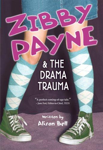 9781897073476: Zibby Payne & the Drama Trauma (Zibby Payne)