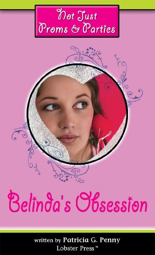 9781897073629: Belinda's Obsession (Not Just Proms & Parties) (Teen Series)