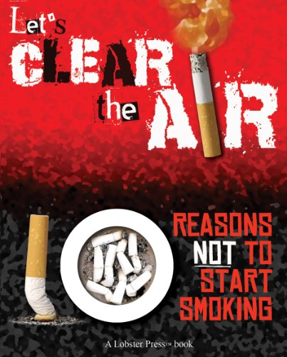 9781897073667: Let's Clear the Air: 10 Reasons Not to Start Smoking