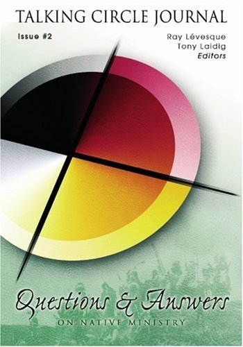 Talking Circle Journal: Questions and Answers on Native Ministry: LÃ vesque, Ray