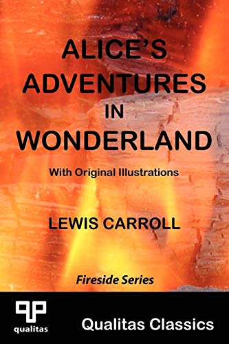 Alice's Adventures in Wonderland (Qualitas Classics) (Qualitas Classics. Fireside) (9781897093535) by Lewis Carroll
