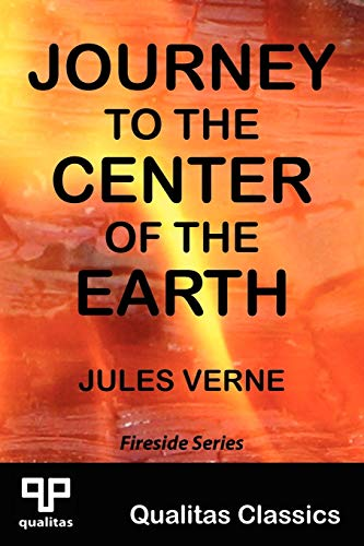 9781897093702: Journey to the Center of the Earth (Qualitas Classics) (Qualitas Classics. Fireside Classics)