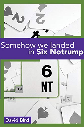 9781897106433: Somehow We Landed in Six Notrump