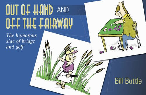9781897106648: Out of Hand and Off the Fairway: The Humorous Side of Bridge and Golf
