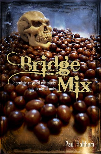 9781897106747: Bridge Mix: Chocolate-Coated Contracts and Plenty of Nuts