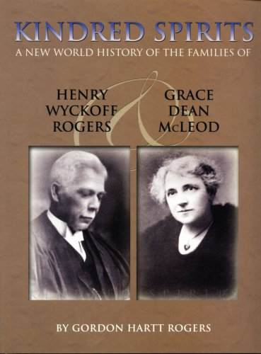 9781897113196: Kindred Spirits: A New World History of the Families of Henry Wickoff Rogers & Grace Dean McLeod