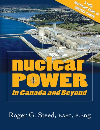 Nuclear Power in Canada and Beyond: Roger G. Steed