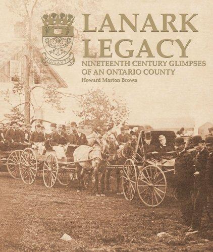 9781897113622: Lanark Legacy, Nineteenth Century Glimpses Of An Ontario County