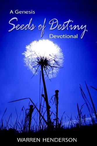 Seeds of Destiny: A Genesis Devotional: Henderson, Warren
