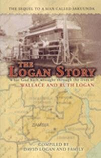 9781897117989: The Logan Story: What God hath wrought through the lives of Wallace and Ruth Logan