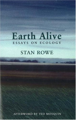 9781897126035: Earth Alive: Essays on Ecology