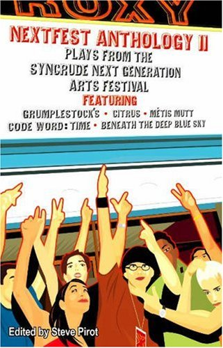 9781897126042: Nextfest Anthology 2: Plays from the Syncrude Next Generation Arts Festival (Prairie Play) (No. 2)