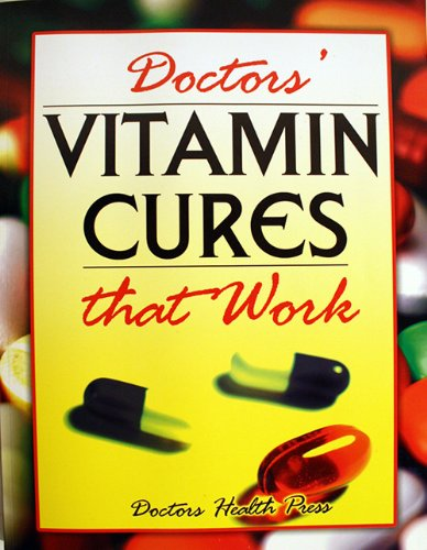 9781897134009: Doctors' Vitamin Cures That Work