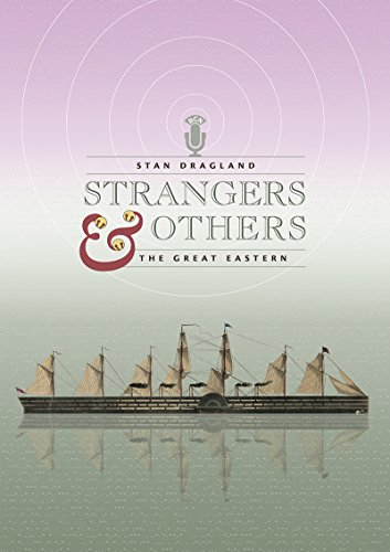 Strangers and Others: The Great Eastern: Dragland, Stan