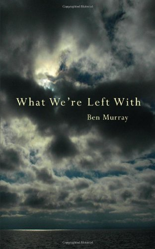 What We're Left With: Ben Murray