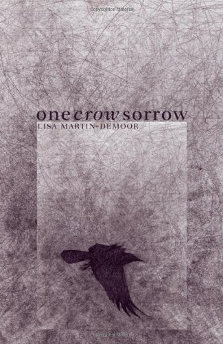 One Crow Sorrow: Martin-DeMoor, Lisa