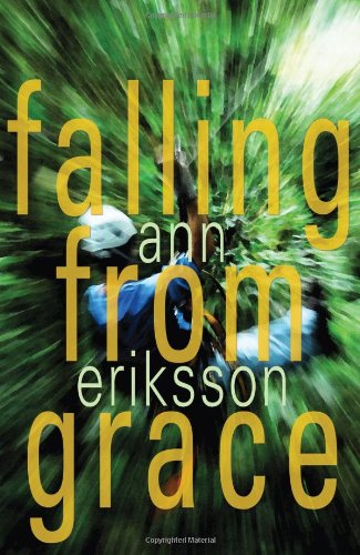 Falling from Grace: Eriksson, Ann