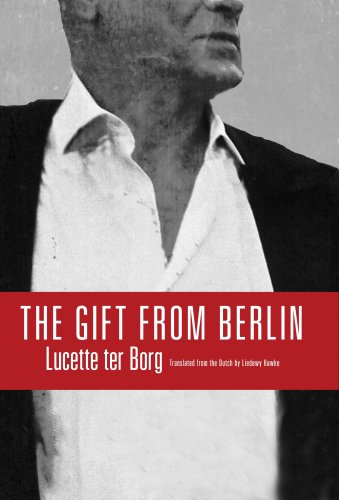 The Gift from Berlin: Lucette Ter Borg