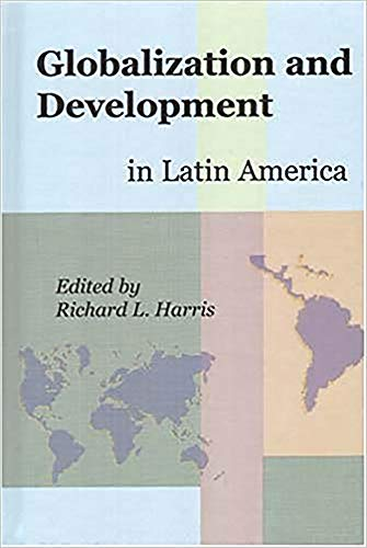 9781897160022: Globalization and Development in Latin America (International Studies in Social Science)