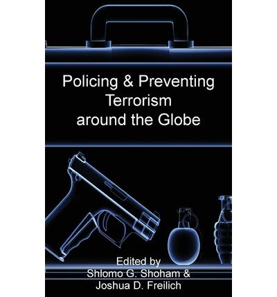 9781897160480: Policing & Preventing Terrorism around the Globe (Israel Studies in Criminology)