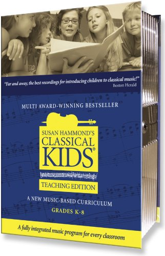 9781897166420: Susan Hammond's Classical Kids: A New Music-Based Curriculum: Grades K-8 [With Teacher's Resource (Includes Notes & Scripts) and 1 Music Only CD and 3