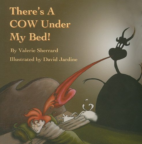 There's a Cow Under My Bed!: Valerie Sherrard
