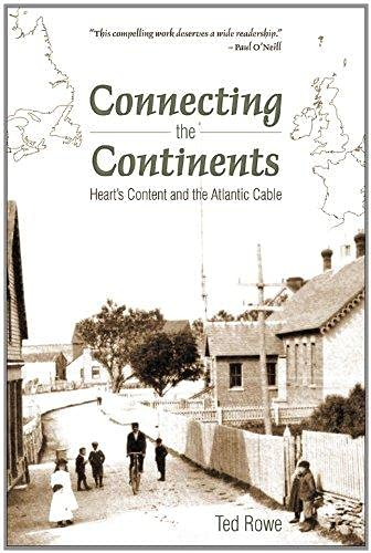 Connecting the Continents: Heart's Content and the Atlantic Cable