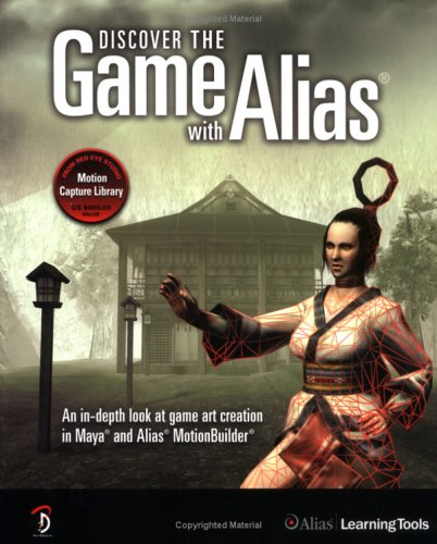 9781897177105: Discover the Game with Alias: An In-Depth Look at Game Art Creation in Maya and Alias MotionBuilder
