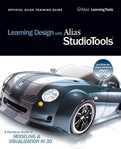 9781897177143: Learning Design with Alias StudioTools: A Hands-on Guide to Modeling and Visualization in 3D (Official Alias Training Guide)