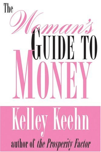 The Woman's Guide to Money: Keehn, Kelley