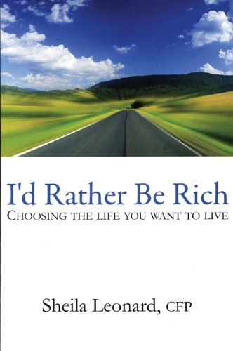 9781897178591: I'd Rather Be Rich: Choosing the life you want to live