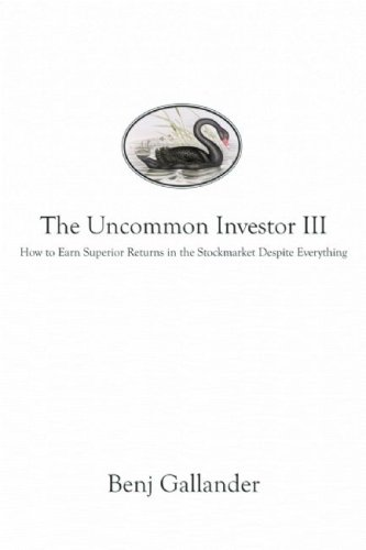 The Uncommon Investor III: How to Earn Superior Returns in the Stock Market Despite Everything: ...