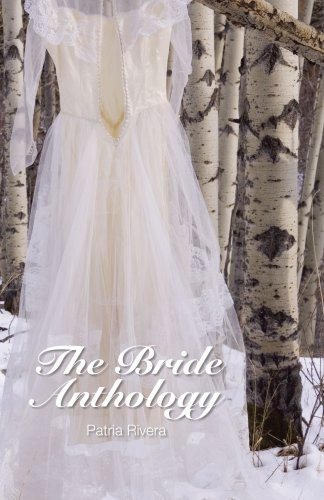 The Bride Anthology: Patria Rivera