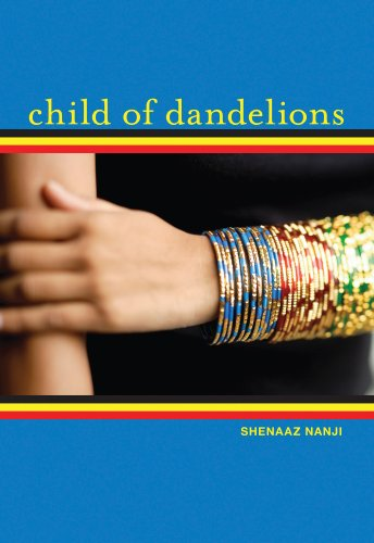 Child of Dandelions: Shenaaz Nanji
